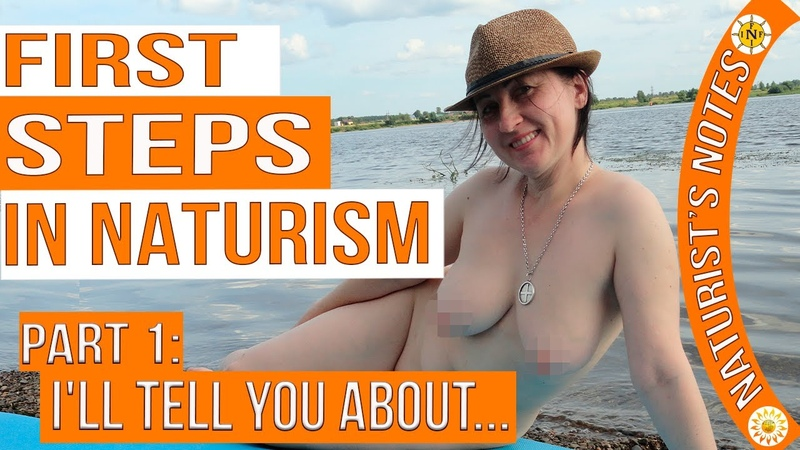 1steps in naturism. Ill tell you about.... Naturist. Nudist. Nudismo. Nudisme . INF. Mila.