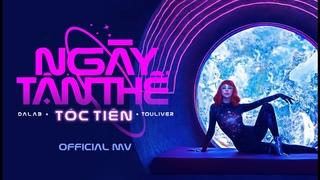 NGÀY TẬN THẾ - TÓC TIÊN x EMCEE L (DALAB) x TOULIVER x TINLE   Official MV