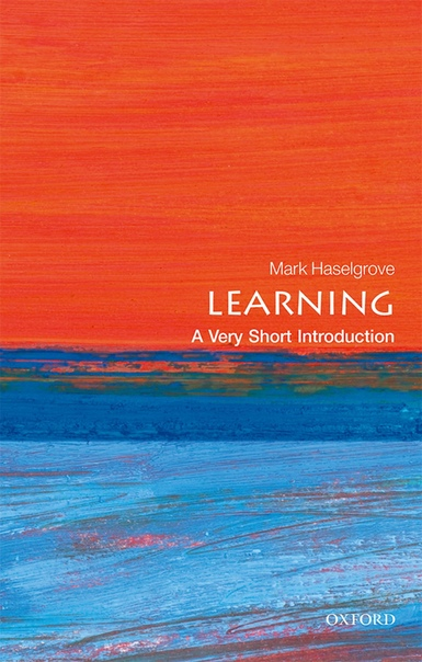 Mark Haselgrove - Learning - A Very Short Introduction